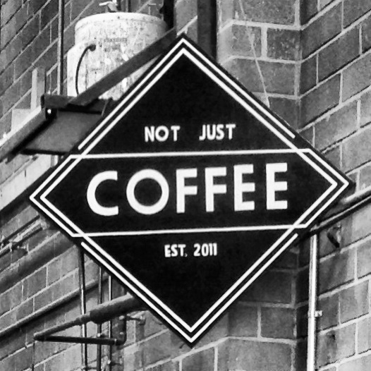 Not Just Coffee Black and White Sign